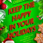 FREE eBook: Keep the Happy in Your Holidays