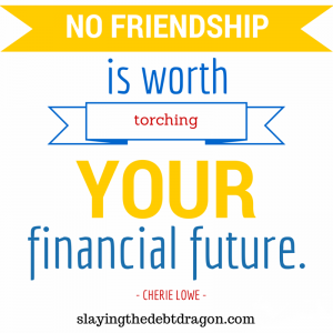 No friendship is worth torching your financial future. #slaydebt