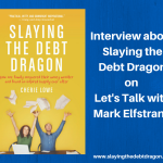 Slaying the Debt Dragon on Let's Talk with Mark Elfstrand
